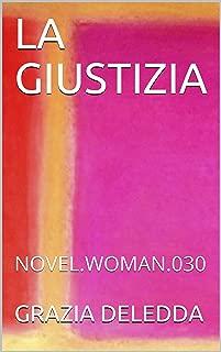 LA GIUSTIZIA: NOVEL.WOMAN.030 (Italian Edition)