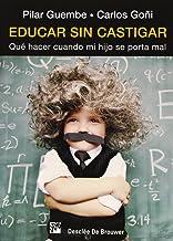 Educar sin castigar: Qué hacer cuando mi hijo se porta mal (AMAE)