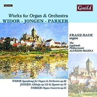 Widor / Jongen / Parker: Works for Organ & Orchestra