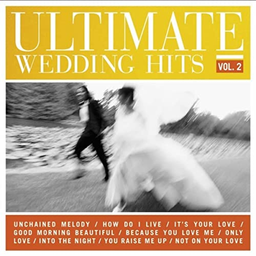 Ultimate Wedding Hits, Vol 2  by Various artists on Amazon Music