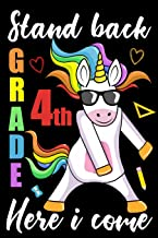 Stand Back 4th Grade Here I Come: Unicorn Back To School Notebook Gift For Fourth Grade Kids