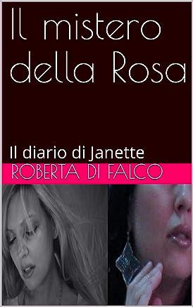 Il mistero della Rosa: Il diario di Janette (Attraction Vol. 1)