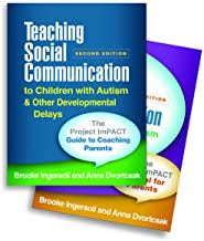 Teaching Social Communication to Children with Autism and Other Developmental Delays (2-book set), Second Edition: The Project ImPACT Manual for ... and The Project ImPACT Manual for Parents