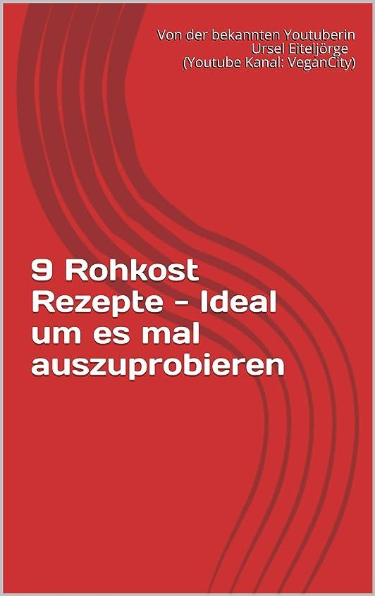 何よりもミシン目郵便局9 Rohkost Rezepte - Ideal um es mal auszuprobieren (German Edition)