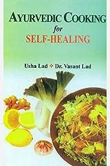 Ayurvedic Cooking for Self-Healing Paperback