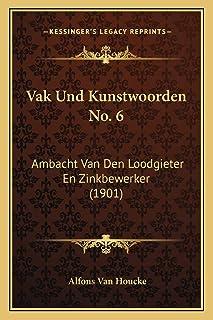 Vak Und Kunstwoorden No. 6: Ambacht Van Den Loodgieter En Zinkbewerker (1901)