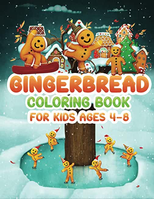 Gingerbread coloring book for kids ages 4-8: fun and easy holiday Gingerbread Coloring Pages To Draw