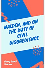 Henry David Thoreau: Walden, and On The Duty Of Civil Disobedience(illustrated) Kindle Edition