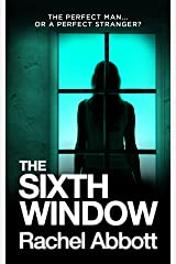 The Sixth Window: The unbearably tense psychological thriller Kindle Edition