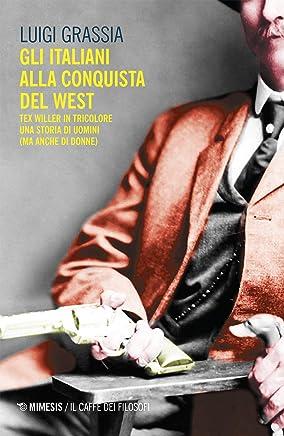 Gli italiani alla conquista del West: Tex Willer in tricolore una storia di uomini (ma anche di donne)