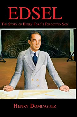 Edsel-The Story of Henry Ford's Forgotten Son