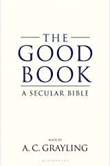 The Good Book: A Secular Bible Kindle Edition