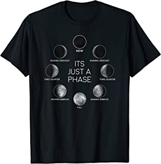 Just A Phase Moon Shirt Lunar Space Gift T-Shirt