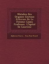 Maladies Des Organes Gnitaux Externes De La Femme: Leons Professes  L'hpital De Lourcine