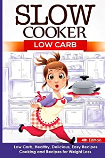 Slow Cooker: Low Carb: Low Carb, Healthy, Delicious, Easy Recipes: Cooking and Recipes for Weight Loss