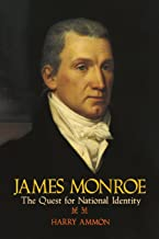 James Monroe: The Quest for National Identity