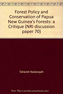 Forest Policy and Conservation of Papua New Guinea's Forests: A Critique (NRI Discussion Paper, 70)