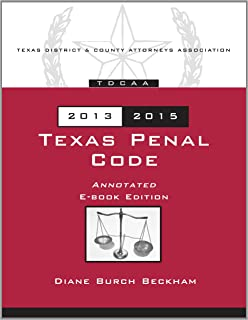 Texas Penal Code Annotated 2013-2015