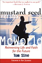 Mustard Seed vs. McWorld: Reinventing Life and Faith for the Future