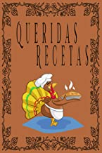 Queridas Recetas. Un libro en blanco para anotar esas deliciosas recetas.: Sus mejores recetas son memorias de felicidad f...