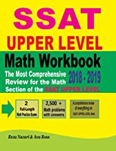 SSAT UPPER LEVEL Math Workbook 2018 - 2019: The Most Comprehensive Review for the Math Section of the SSAT UPPER LEVEL TEST