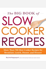 The Big Book of Slow Cooker Recipes: More Than 700 Slow Cooker Recipes for Breakfast, Lunch, Dinner, and Dessert Kindle Edition