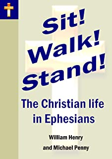 Sit! Walk! Stand! The Christian life in Ephesians