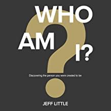 Who Am I?: Discovering the Person You Were Created to Be