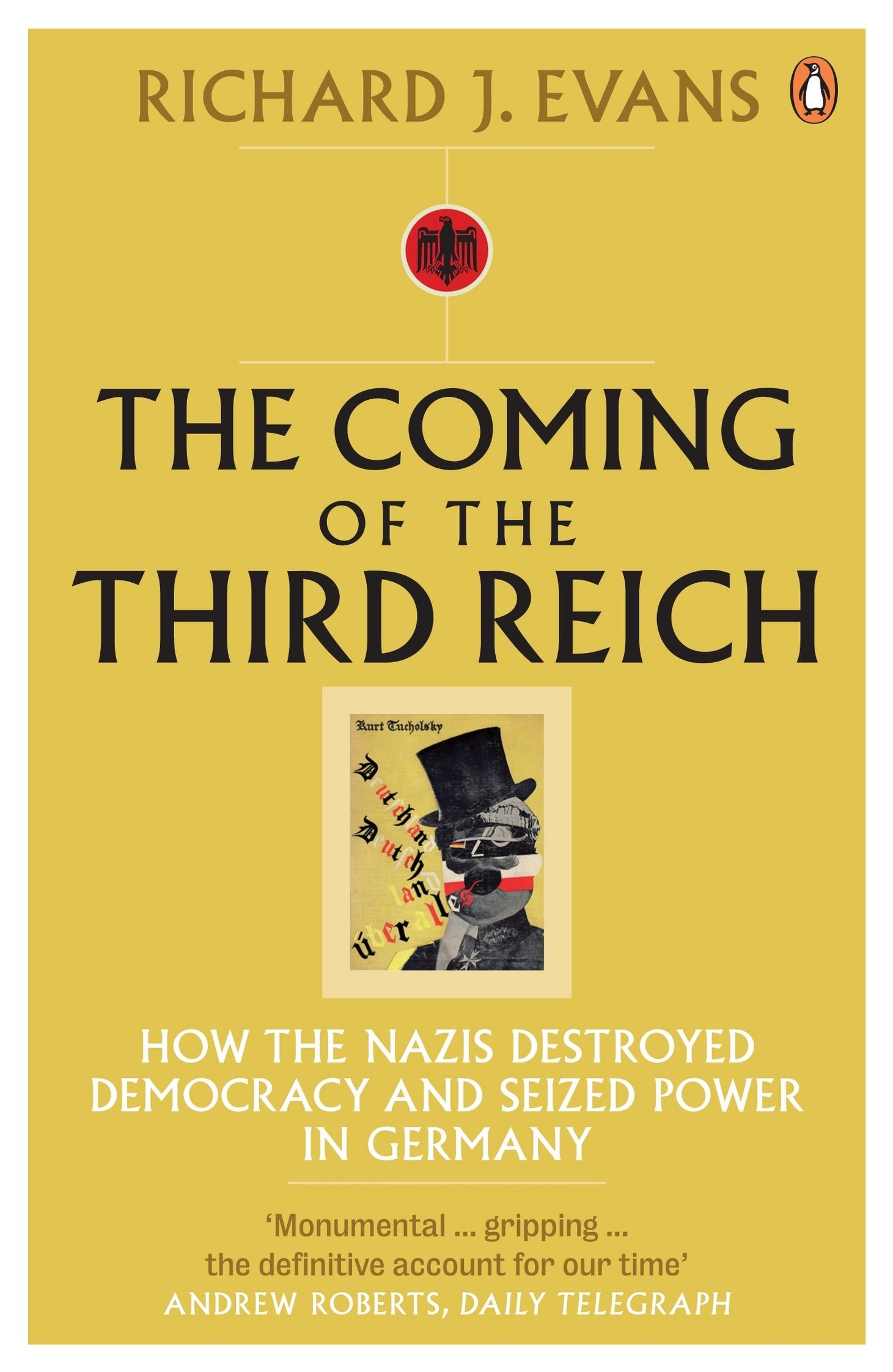 Download The Coming Of The Third Reich: How The Nazis Destroyed Democracy And Seized Power In Germany 