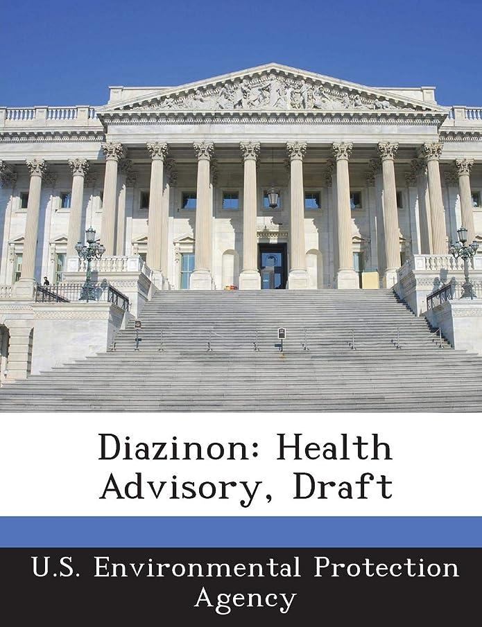 Diazinon: Health Advisory, Draft