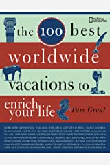 The 100 Best Worldwide Vacations to Enrich Your Life Kindle Edition