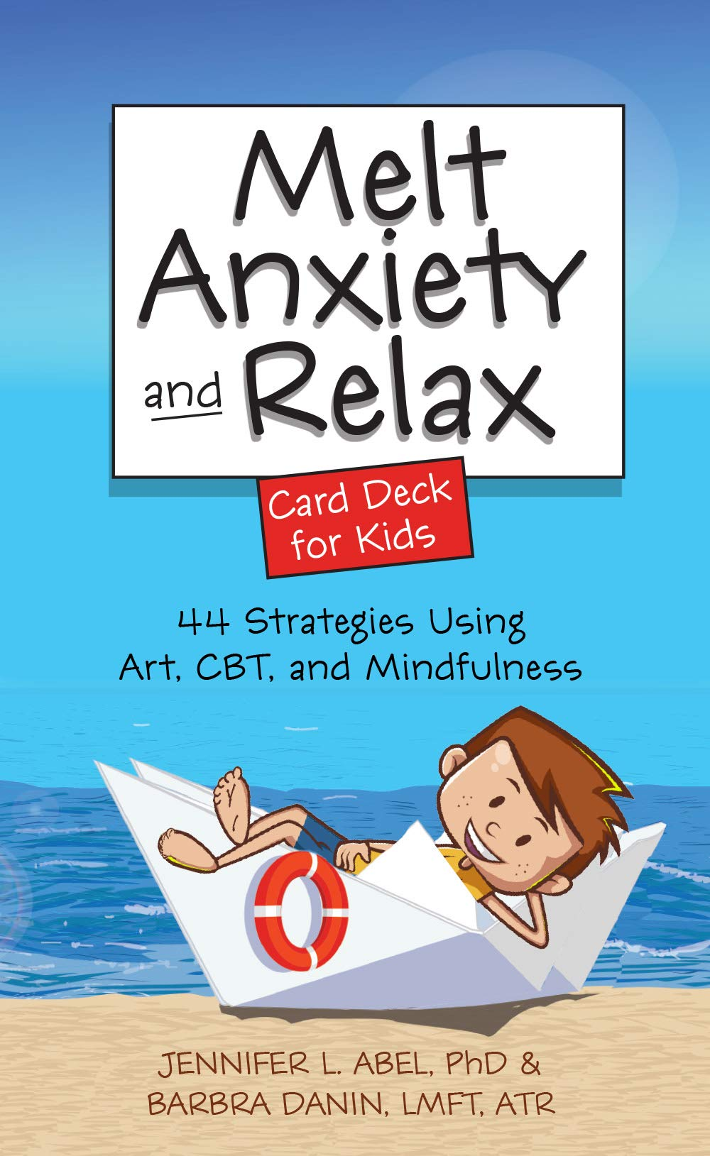 Download Melt Anxiety And Relax Card Deck For Kids: 44 Strategies Using Art, CBT And Mindfulness 