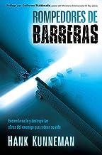Rompedores de barreras: Encienda su fe y destruya las obras del enemigo que rodean su vida (Spanish Edition)