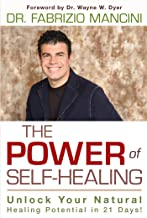 The Power of Self-Healing: Unlock Your Natural Healing Potential in 21 Days!