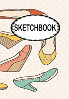 """Sketchbook: Women shoes 2: 110 Pages of 7"""" x 10"""" Blank Paper for Drawing (Sketchbooks)"""