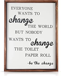 Funny Rustic Wooden Bathroom Wall Decor Sign, 12 X 16 inches Farmhouse Decor Wall Art, Everyone Wants to Change The World But Nobody Wants to Change The Toilet Paper Roll