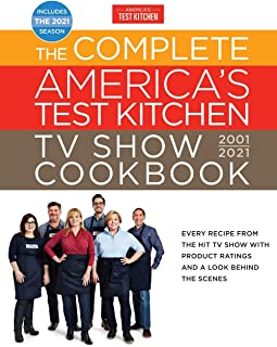 The Complete America's Test Kitchen TV Show Cookbook 2001-2021: Every Recipe from the Hit TV Show with Product Ratings and a Look Behind the Scenes ... 2021 Season (Complete ATK TV Show Cookbook)