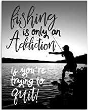 Fishing Is Only An Addiction If You're Trying To Quit - 11x14 Unframed Art Print - Great Lake/Fishing House/Boat/Cabin/Bar/Resort Decor, Also Makes a Great Gift Under $15