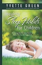 Healthy Sleep Habits for children: Encourage Healthy Sleep Habits to Have a Healthy and Happy Child best Sleep Habits Books
