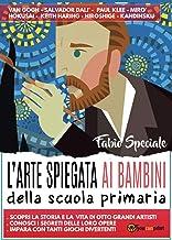 L'arte spiegata ai bambini della scuola primaria (Italian Edition)