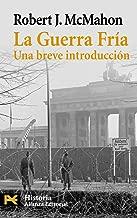 La guerra fria / The Cold War: Una breve introducción / A Very Short Introduction (Spanish Edition)