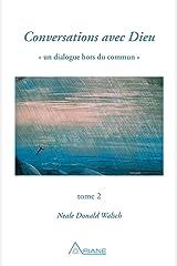 Conversations avec Dieu, tome 2: Un dialogue hors du commun Format Kindle