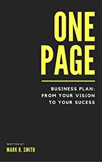 One-Page Business Plan: From Your Vision to Your Success