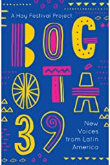 Bogotá 39: New Voices from Latin America (English Edition) eBook Kindle