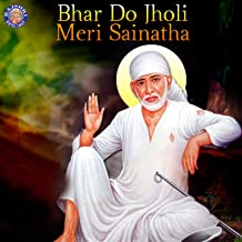 Bhar Do Jholi Meri Sainatha