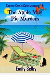The Apple Mug Pie Murders (Career Crisis Café Mystery Book 5) Kindle Edition