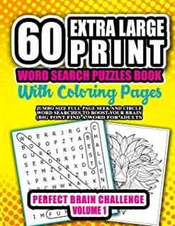 60 Extra Large Print Word Search Puzzles Book With Coloring Pages : Jumbo Size Full Page Seek and Circle Word Searches to Boost Your Brain (Big Font Find a Word for Adults): Perfect Brain Challenge (Volume 1) (Large Font Easy-To-Read Print Puzzles)