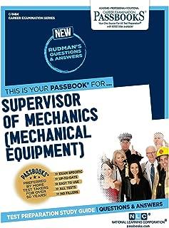 Supervisor of Mechanics (Mechanical Equipment) (1484) (Career Examination Series)