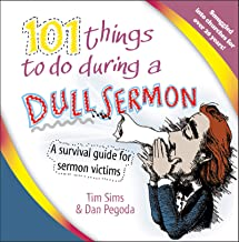 101 Things to Do During a Dull Sermon: A survival guide for sermon victims