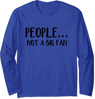 People not a big fan Long Sleeve T-Shirt